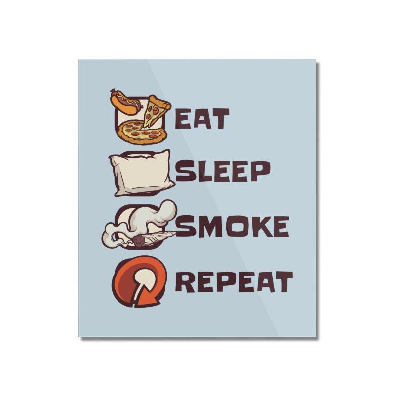 Eat Sleep Smoke Repeat Home Decor Mounted Acrylic Print by Toxic Onion - A Popular Ventures Company