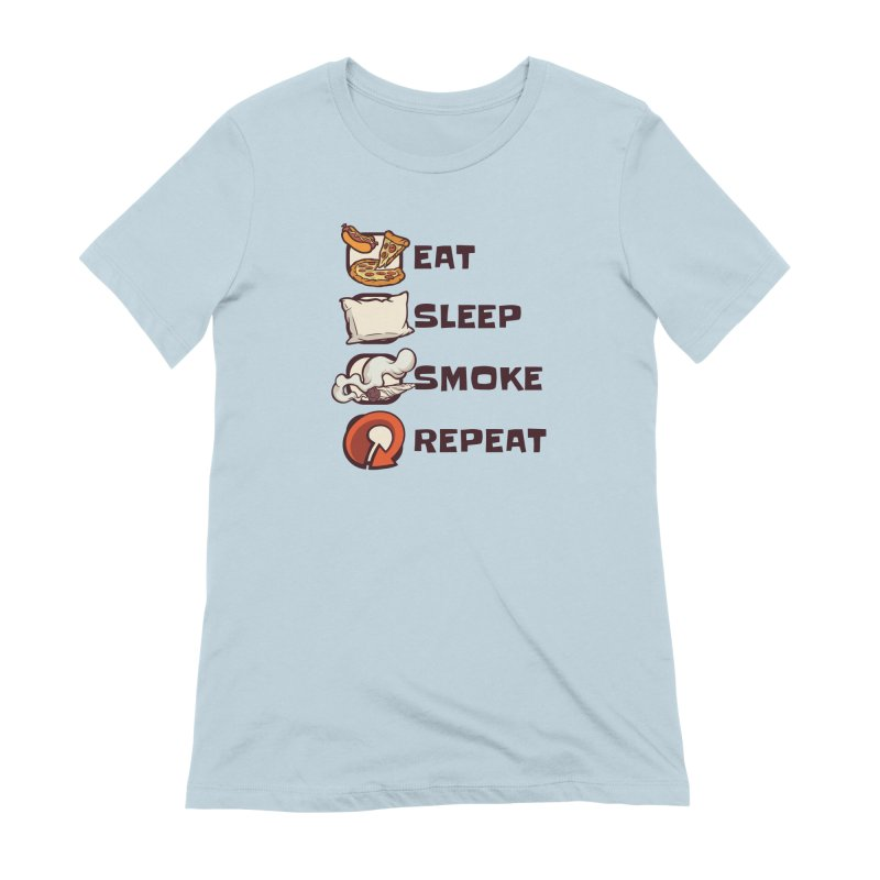 Eat Sleep Smoke Repeat Women's T-Shirt by Toxic Onion - A Popular Ventures Company