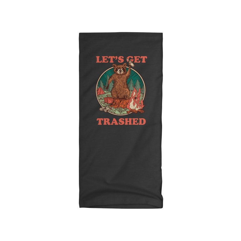 Let's Get Trashed Accessories Neck Gaiter by Toxic Onion - Weird and Funny Stuff