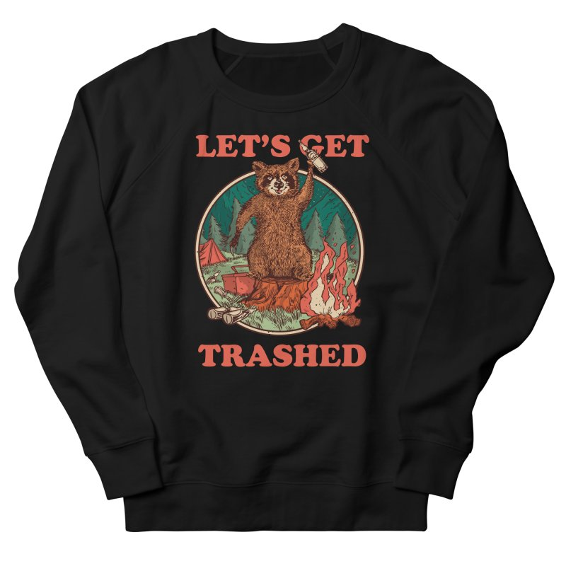 Let's Get Trashed Men's Sweatshirt by Toxic Onion - A Popular Ventures Company