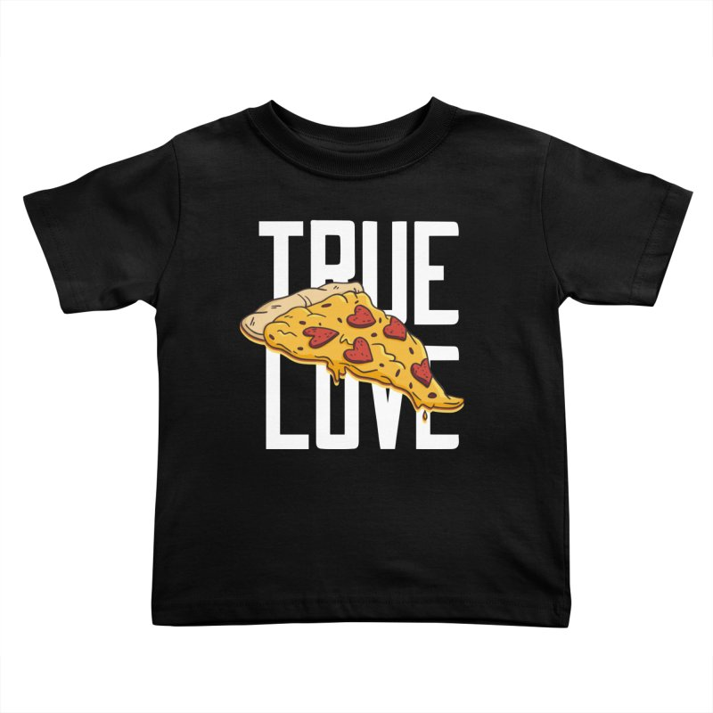 True Love Pizza Kids Toddler T-Shirt by Toxic Onion - Weird and Funny Stuff