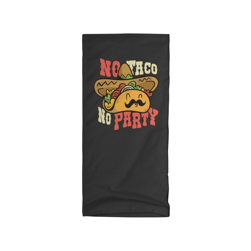 No Taco No Party Accessories Neck Gaiter by Toxic Onion - Weird and Funny Stuff