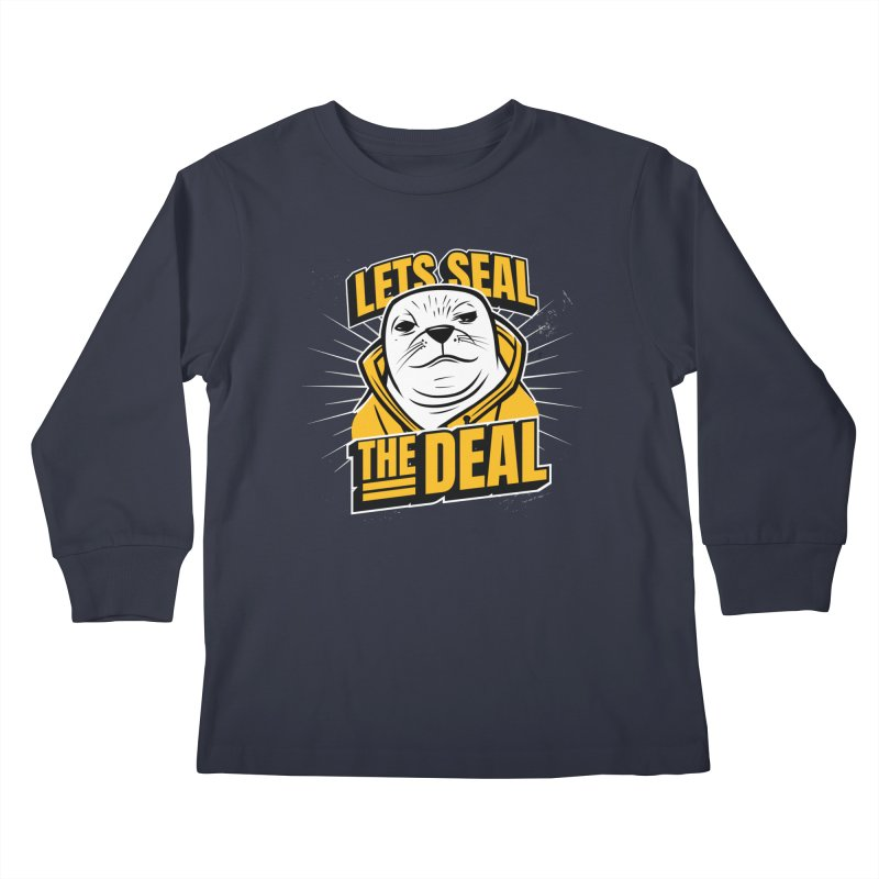 Lets Seal The Deal Kids Longsleeve T-Shirt by Toxic Onion - Weird and Funny Stuff
