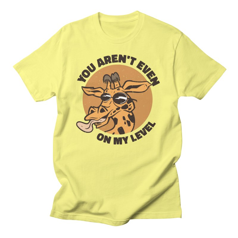 You Aren't Even On My Level Men's T-Shirt by Toxic Onion - Weird and Funny Stuff