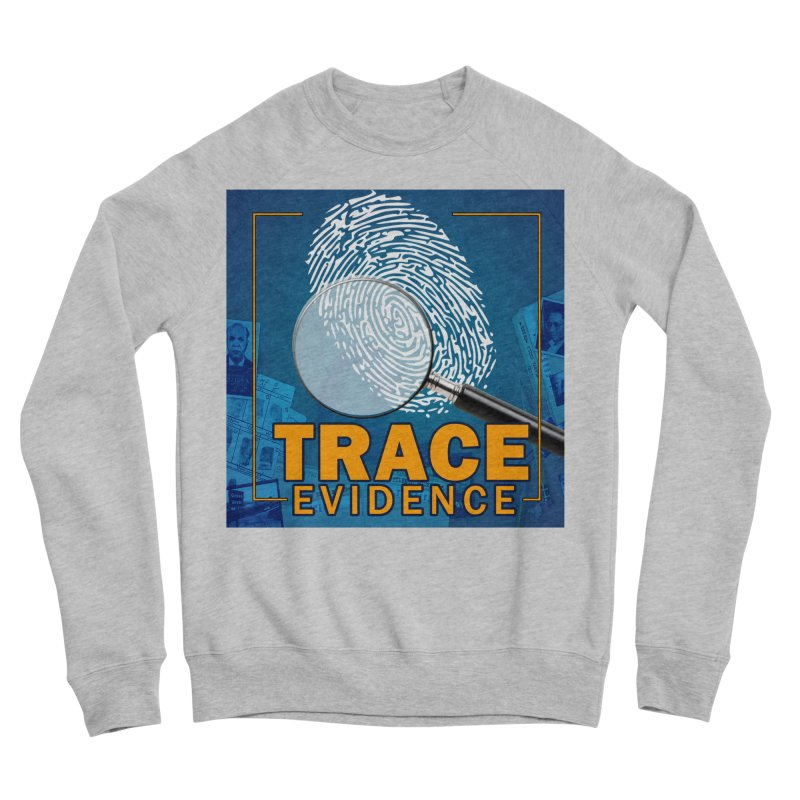 Old School Women's Sponge Fleece Sweatshirt by Trace Evidence - A True Crime Podcast