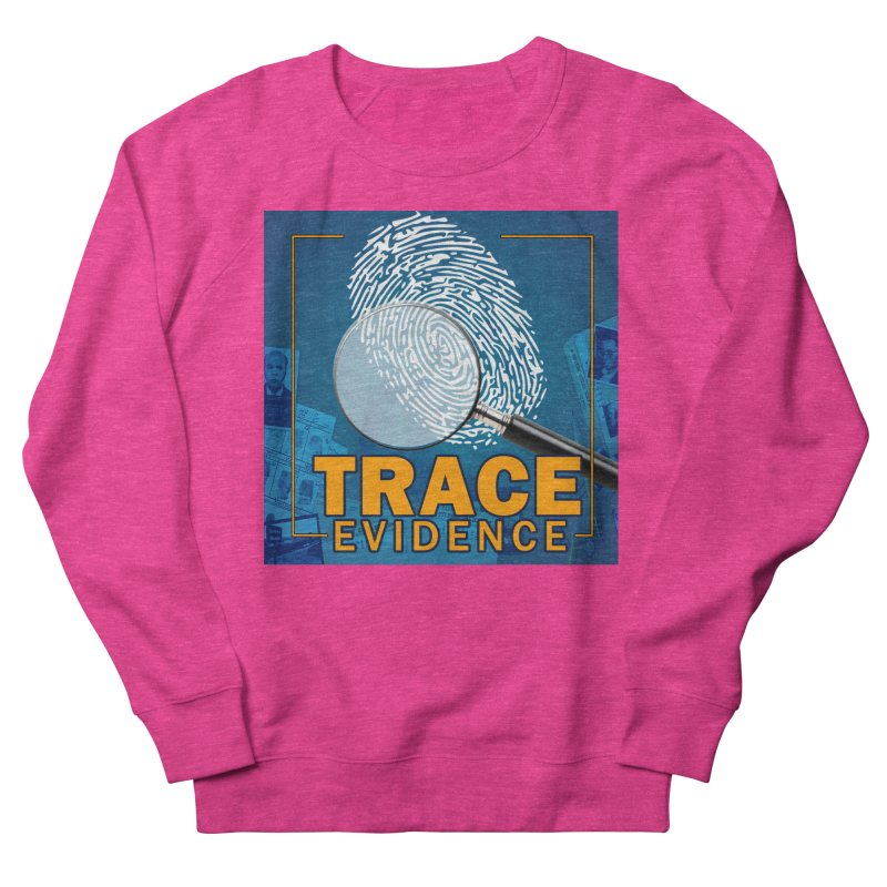 Old School Women's French Terry Sweatshirt by Trace Evidence - A True Crime Podcast