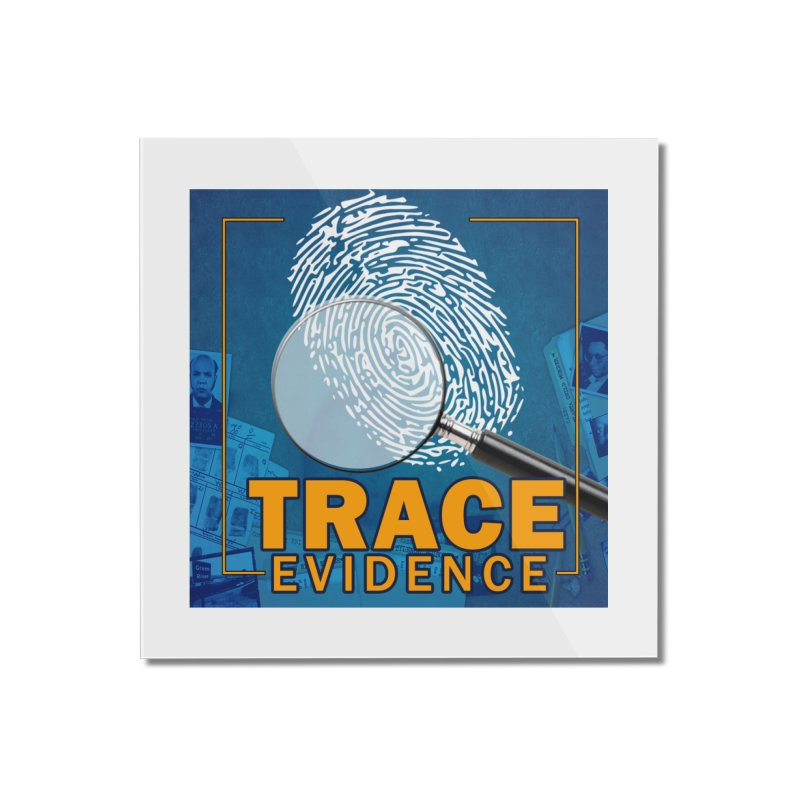 Old School Home Mounted Acrylic Print by Trace Evidence - A True Crime Podcast