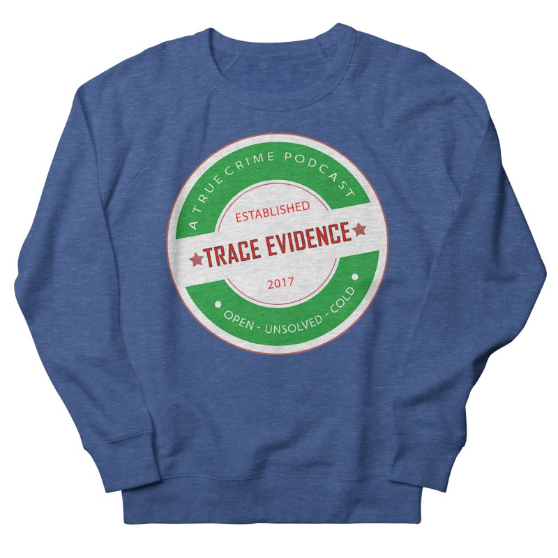 Established Men's Sweatshirt by Trace Evidence - A True Crime Podcast