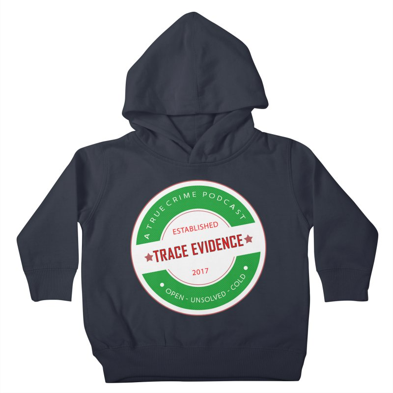 Established Kids Toddler Pullover Hoody by Trace Evidence - A True Crime Podcast