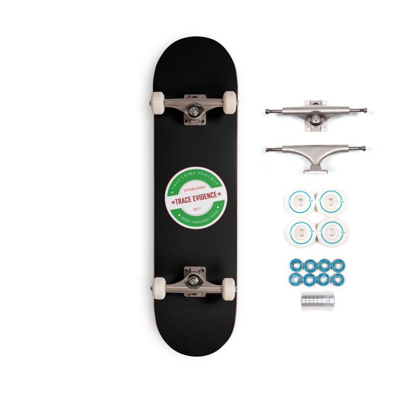 Established Accessories Skateboard by Trace Evidence - A True Crime Podcast