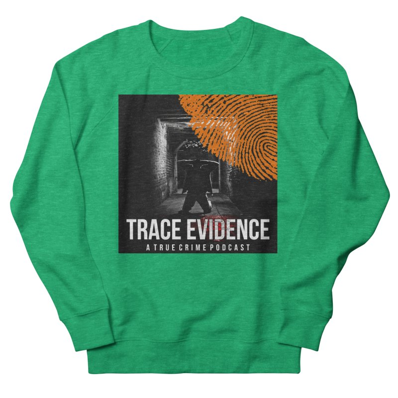 Trace Evidence in Orange Women's Sweatshirt by Trace Evidence - A True Crime Podcast