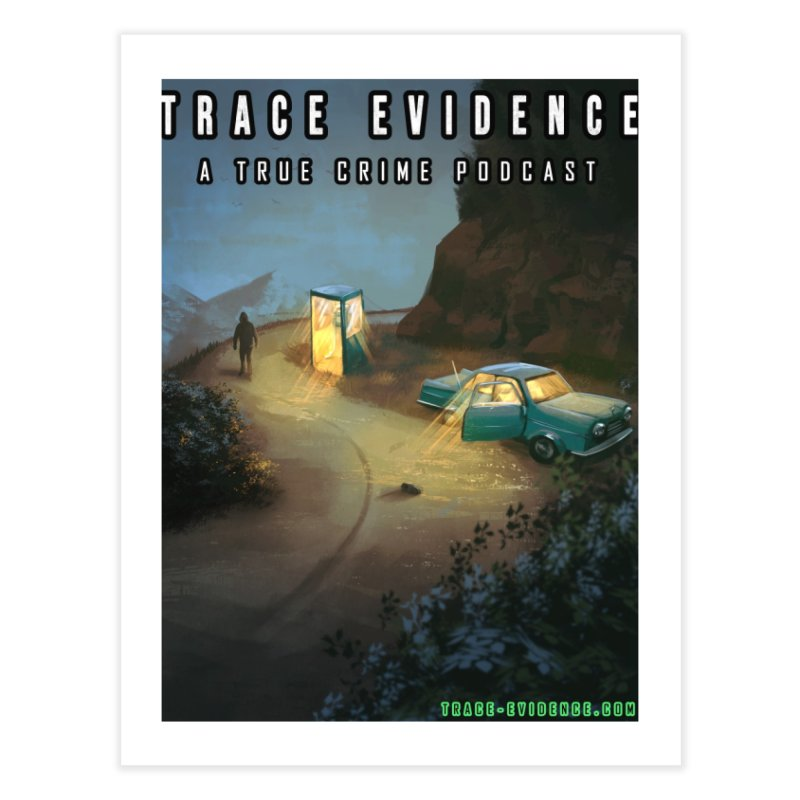 Lost Highway Home Fine Art Print by Trace Evidence - A True Crime Podcast