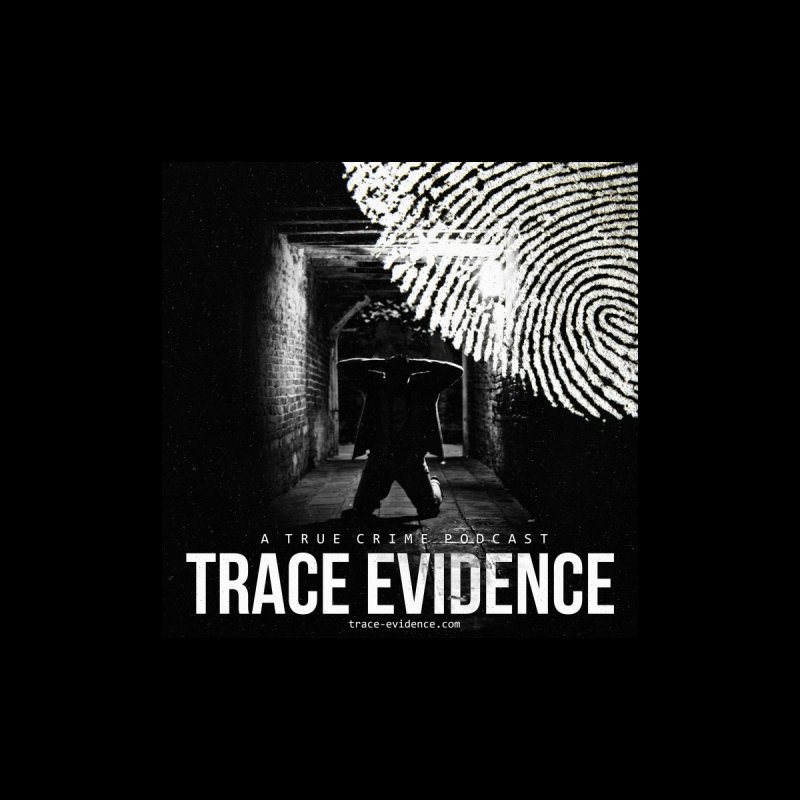 Trace Evidence Logo by Trace Evidence - A True Crime Podcast