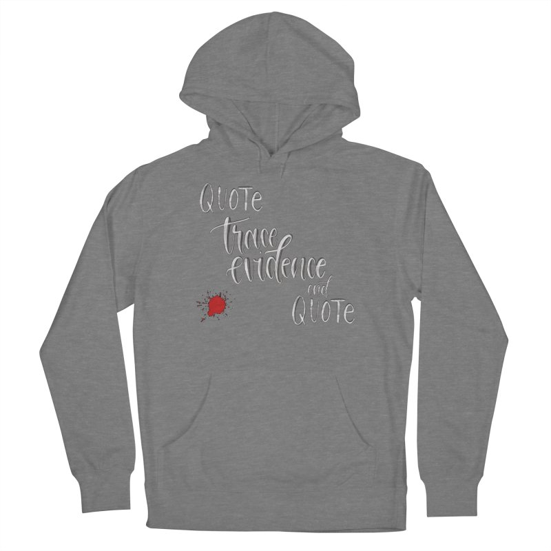 Quotes Women's Pullover Hoody by Trace Evidence - A True Crime Podcast