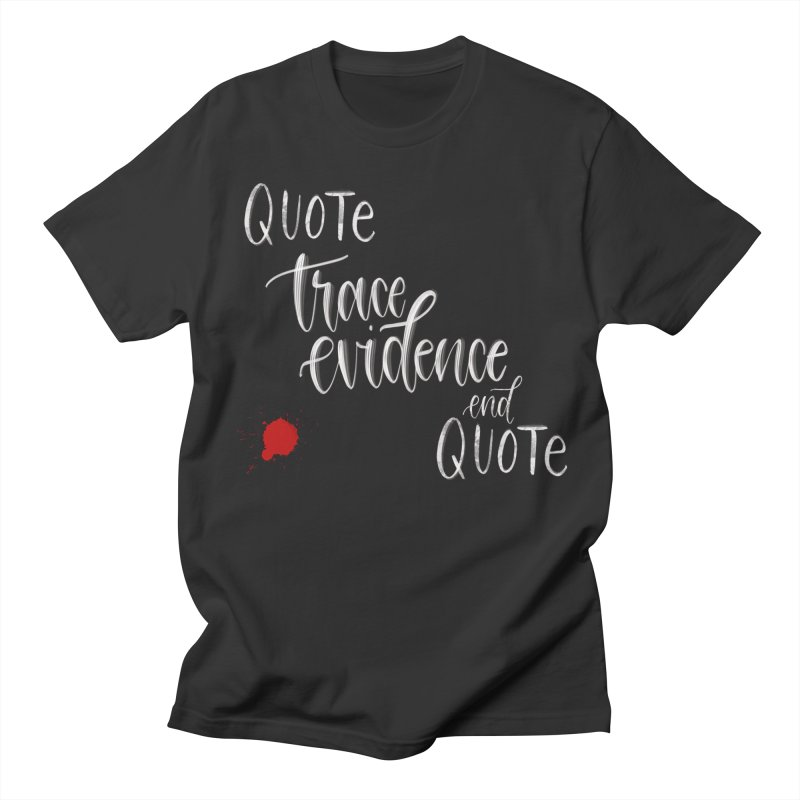 Quotes Men's Regular T-Shirt by Trace Evidence - A True Crime Podcast