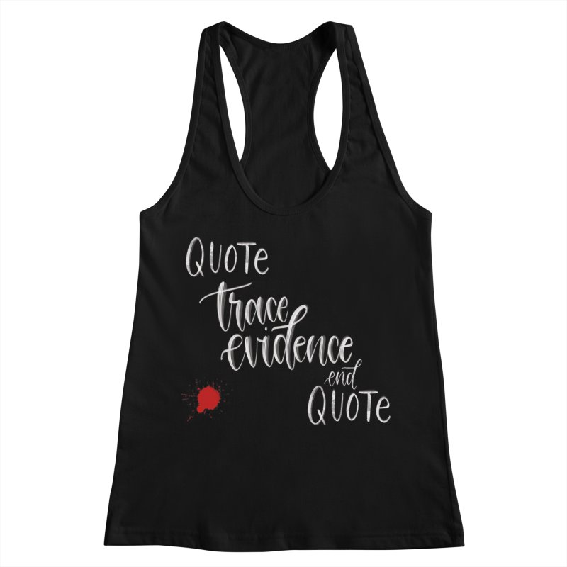 Quotes Women's Racerback Tank by Trace Evidence - A True Crime Podcast
