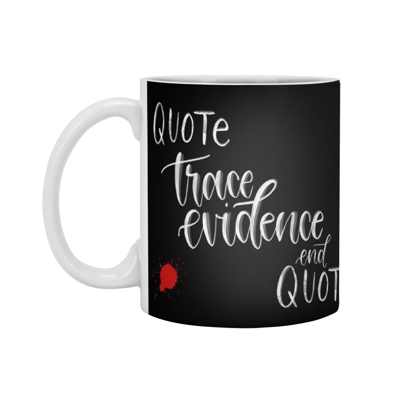 Quotes Accessories Standard Mug by Trace Evidence - A True Crime Podcast
