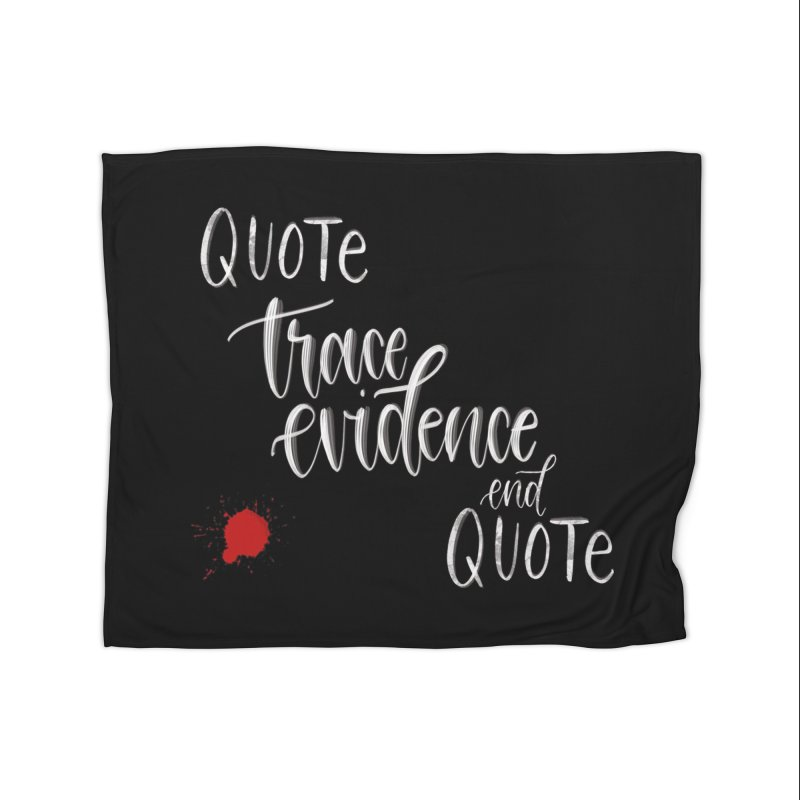 Quotes Home Fleece Blanket Blanket by Trace Evidence - A True Crime Podcast