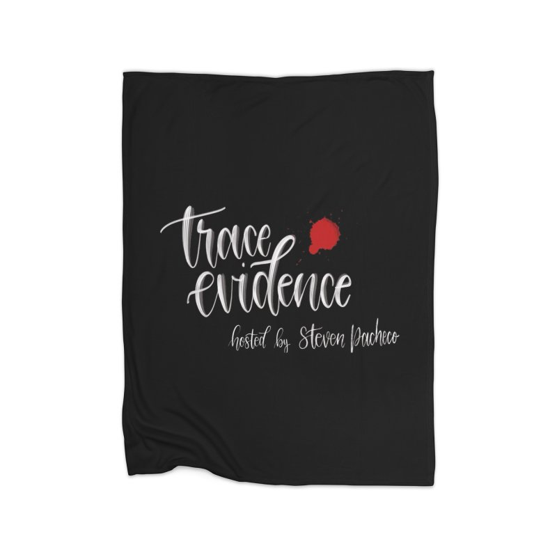 Trace Evidence - Script Home Fleece Blanket Blanket by Trace Evidence - A True Crime Podcast