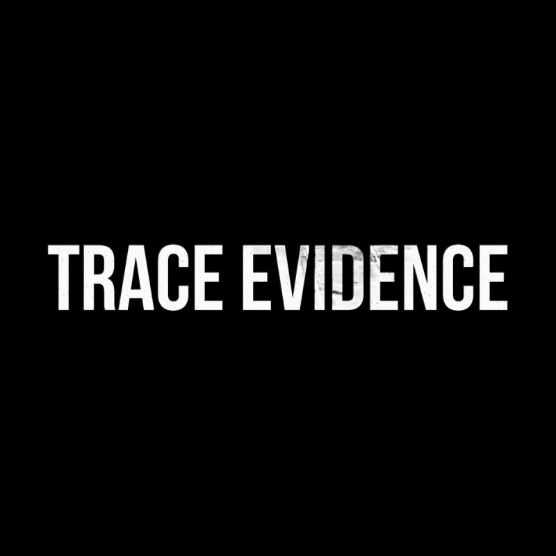 Title Only by Trace Evidence - A True Crime Podcast