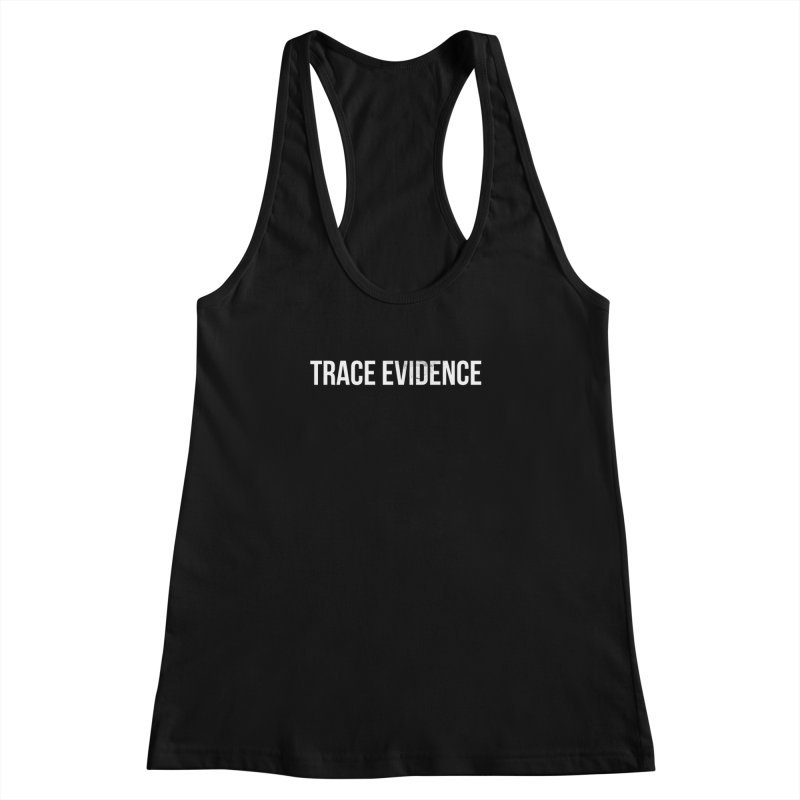 Title Only Women's Racerback Tank by Trace Evidence - A True Crime Podcast