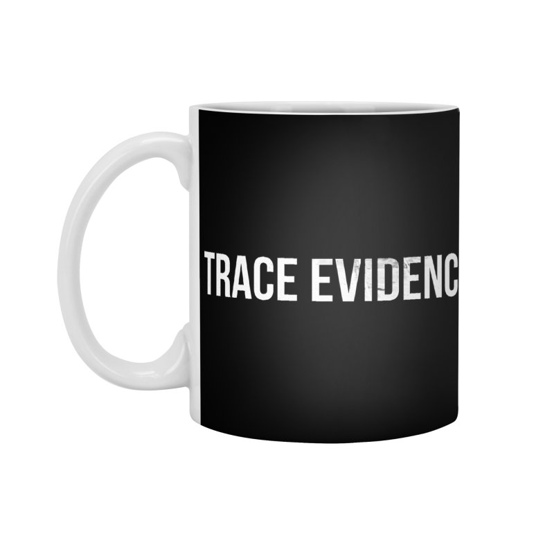 Title Only Accessories Standard Mug by Trace Evidence - A True Crime Podcast