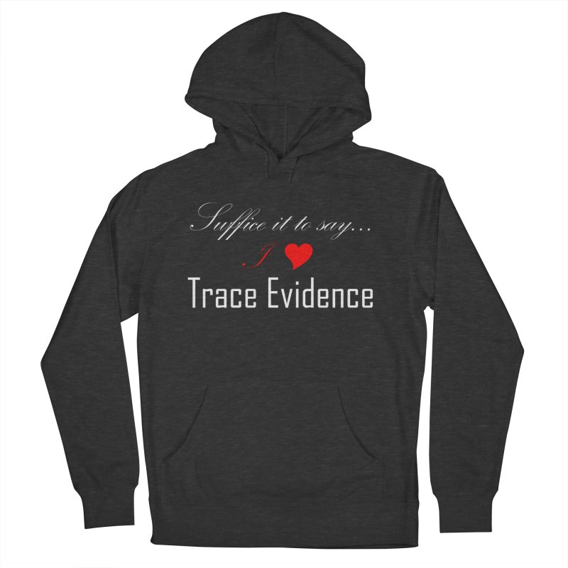 Suffice it to Say.... Men's French Terry Pullover Hoody by Trace Evidence - A True Crime Podcast