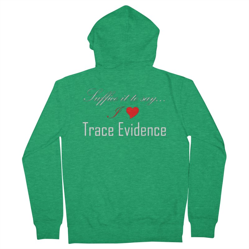 Suffice it to Say.... Women's French Terry Zip-Up Hoody by Trace Evidence - A True Crime Podcast