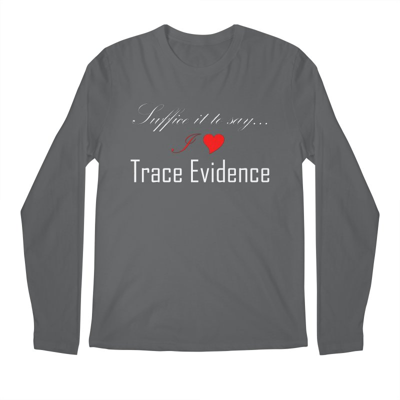 Suffice it to Say.... Men's Longsleeve T-Shirt by Trace Evidence - A True Crime Podcast