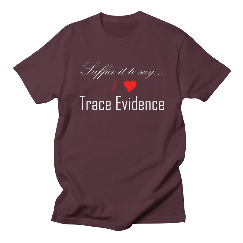 Suffice it to Say.... Men's T-Shirt by Trace Evidence - A True Crime Podcast