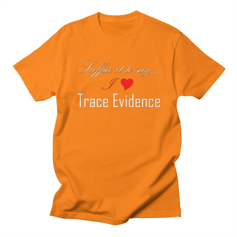 Suffice it to Say.... Men's Regular T-Shirt by Trace Evidence - A True Crime Podcast