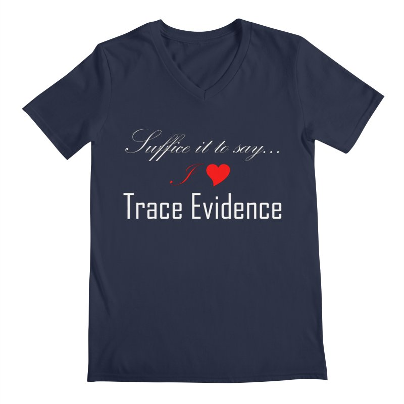 Suffice it to Say.... Men's V-Neck by Trace Evidence - A True Crime Podcast