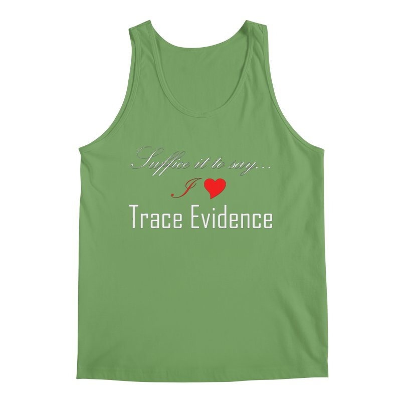 Suffice it to Say.... Men's Tank by Trace Evidence - A True Crime Podcast