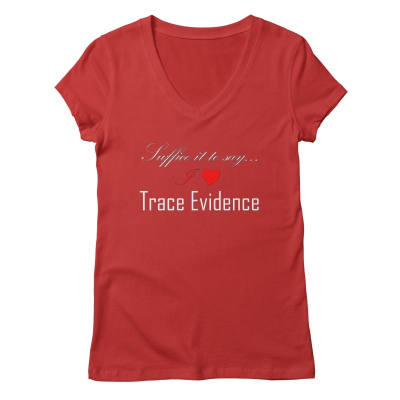 Suffice it to Say.... Women's Regular V-Neck by Trace Evidence - A True Crime Podcast