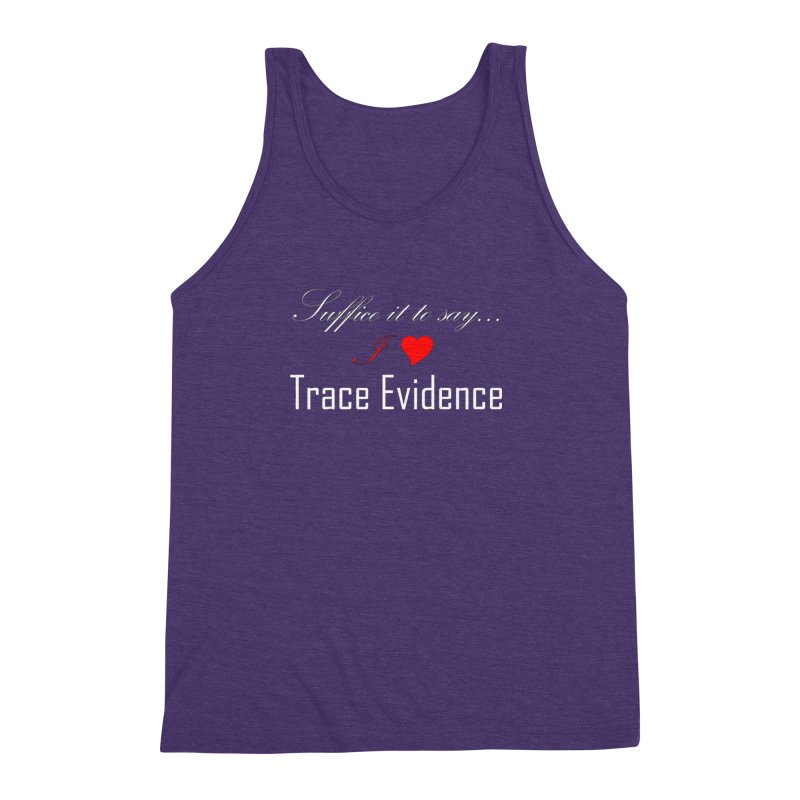 Suffice it to Say.... Men's Triblend Tank by Trace Evidence - A True Crime Podcast