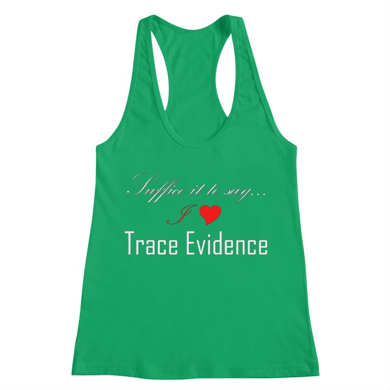 Suffice it to Say.... Women's Racerback Tank by Trace Evidence - A True Crime Podcast