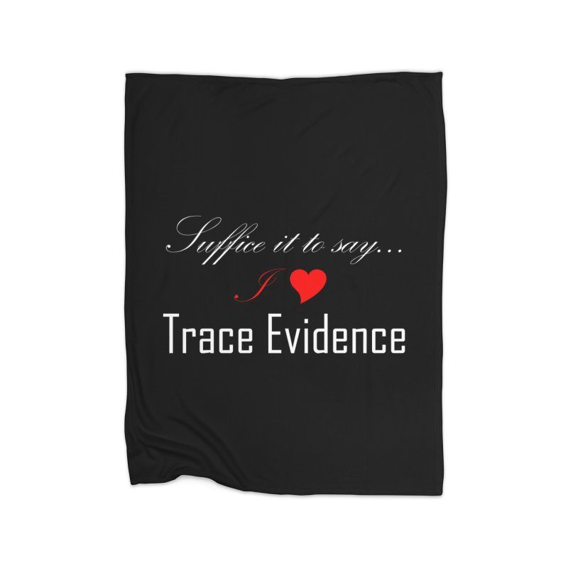 Suffice it to Say.... Home Blanket by Trace Evidence - A True Crime Podcast