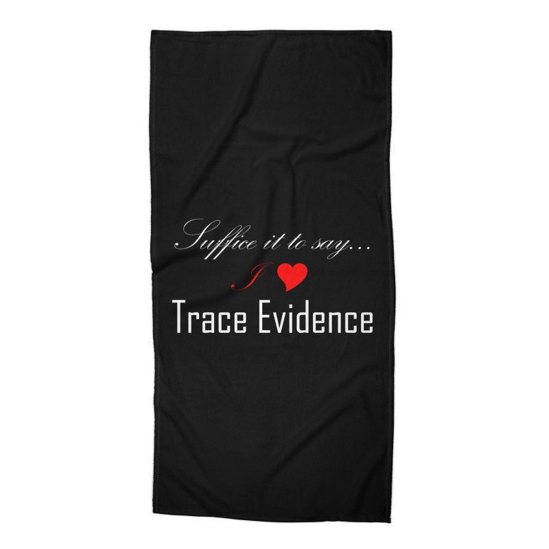 Suffice it to Say.... Accessories Beach Towel by Trace Evidence - A True Crime Podcast