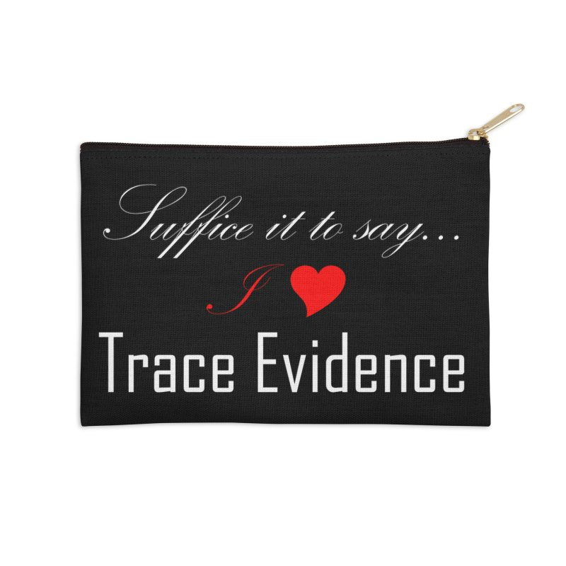 Suffice it to Say.... Accessories Zip Pouch by Trace Evidence - A True Crime Podcast