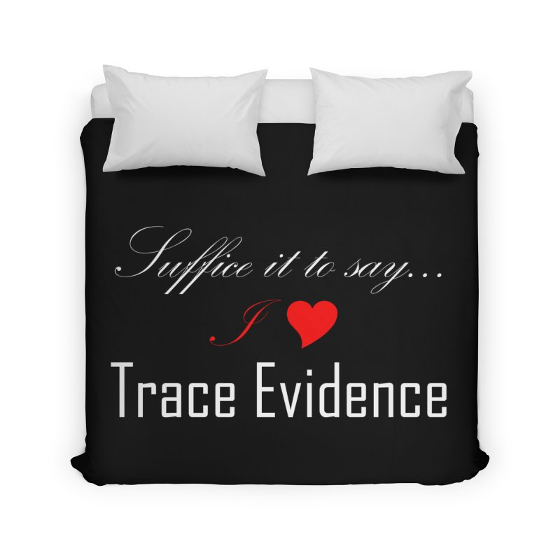 Suffice it to Say.... Home Duvet by Trace Evidence - A True Crime Podcast