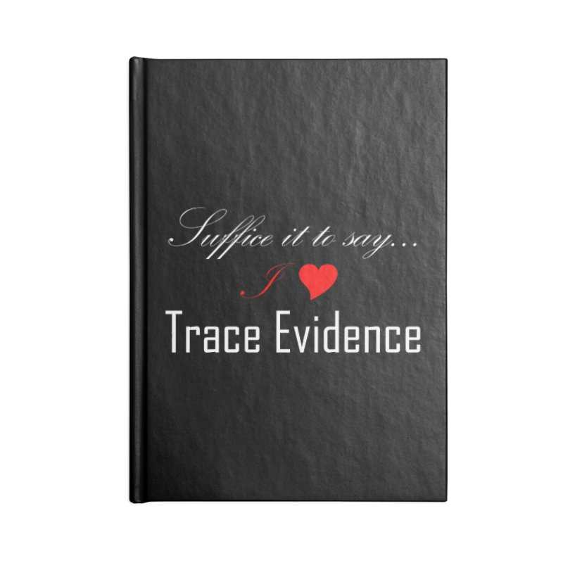Suffice it to Say.... Accessories Blank Journal Notebook by Trace Evidence - A True Crime Podcast