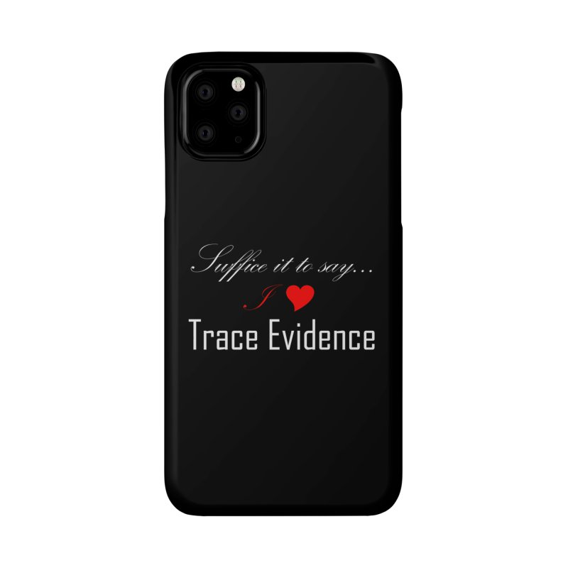 Suffice it to Say.... Accessories Phone Case by Trace Evidence - A True Crime Podcast
