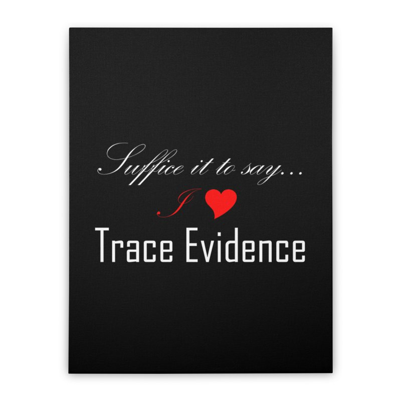 Suffice it to Say.... Home Stretched Canvas by Trace Evidence - A True Crime Podcast