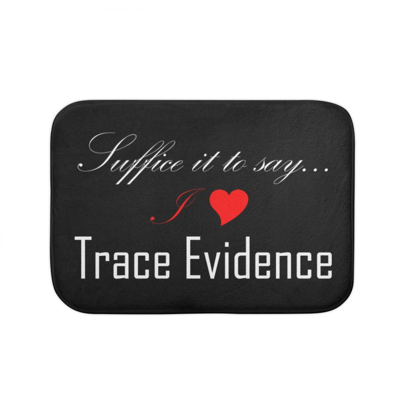 Suffice it to Say.... Home Bath Mat by Trace Evidence - A True Crime Podcast