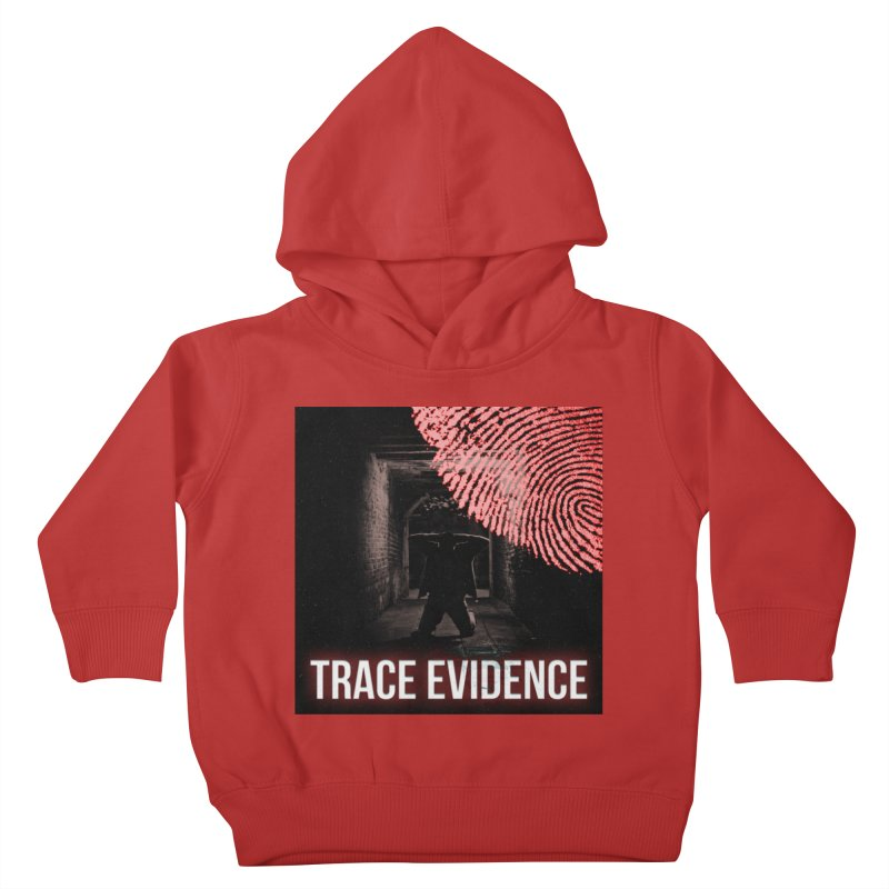 Red Logo Kids Toddler Pullover Hoody by Trace Evidence - A True Crime Podcast