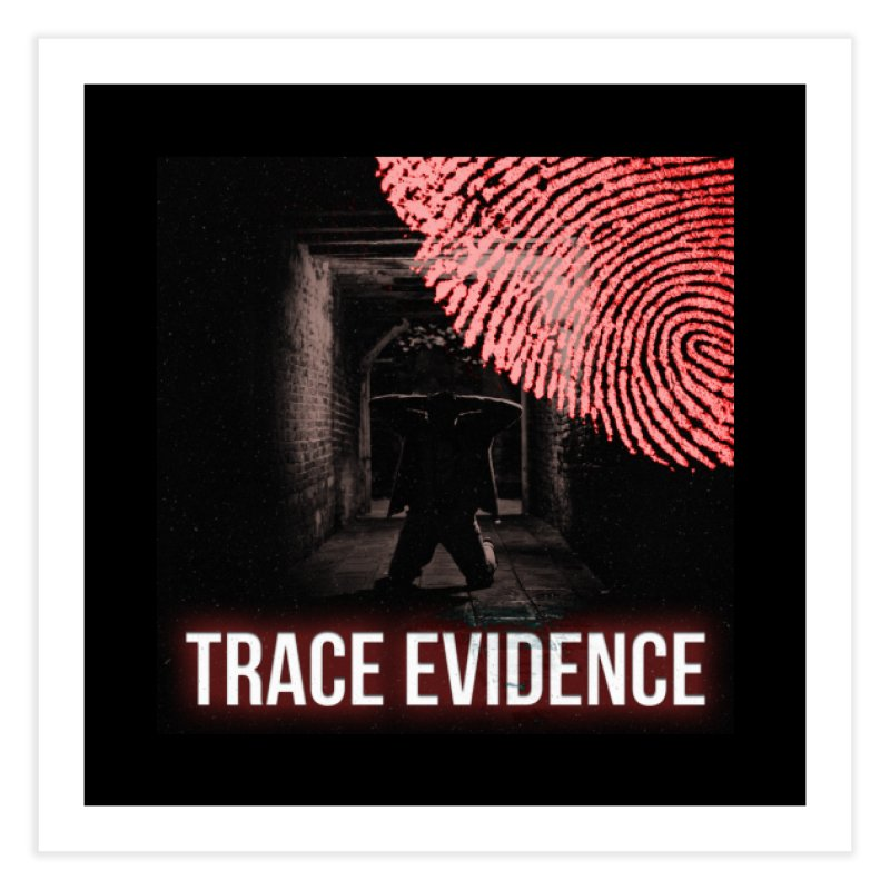 Red Logo Home Fine Art Print by Trace Evidence - A True Crime Podcast