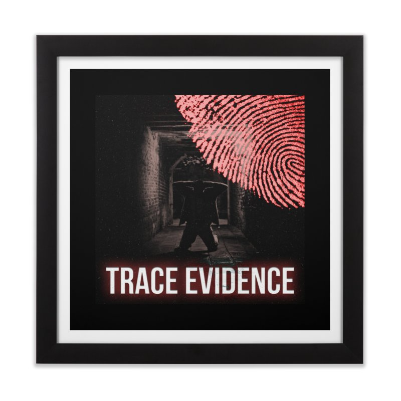 Red Logo Home Framed Fine Art Print by Trace Evidence - A True Crime Podcast