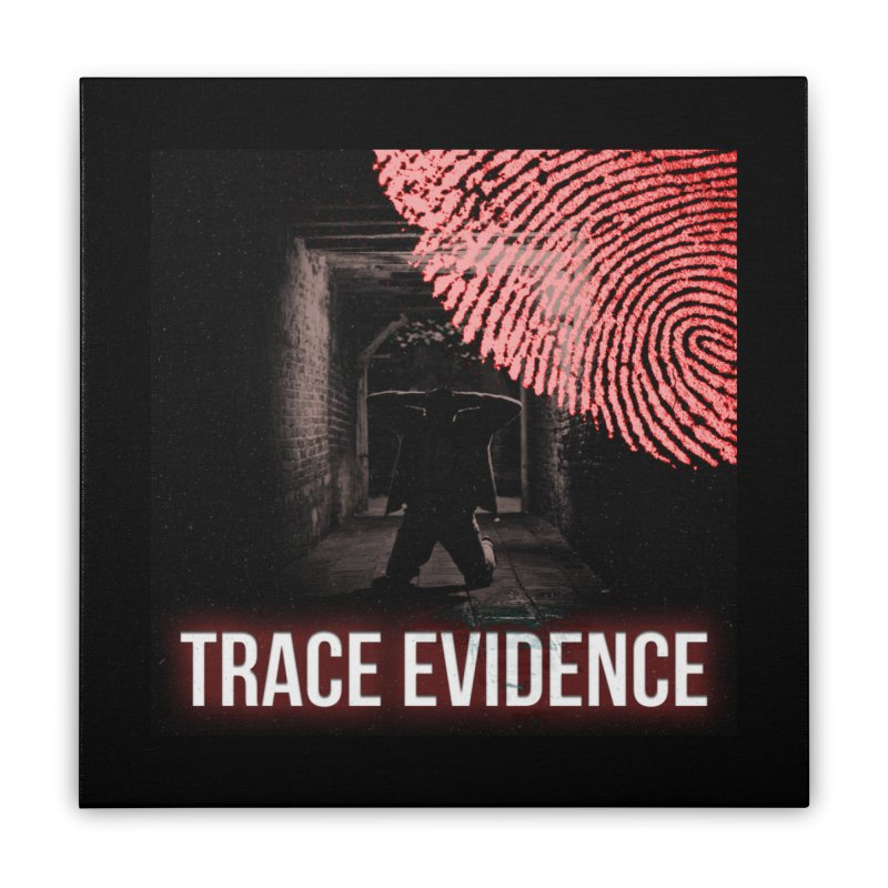 Red Logo Home Stretched Canvas by Trace Evidence - A True Crime Podcast