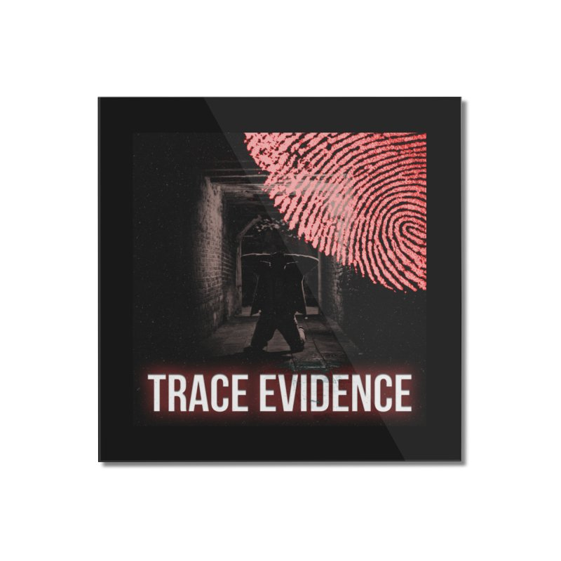 Red Logo Home Mounted Acrylic Print by Trace Evidence - A True Crime Podcast