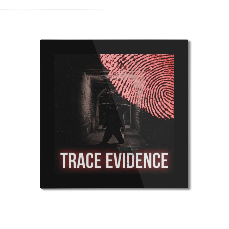 Red Logo Home Mounted Aluminum Print by Trace Evidence - A True Crime Podcast